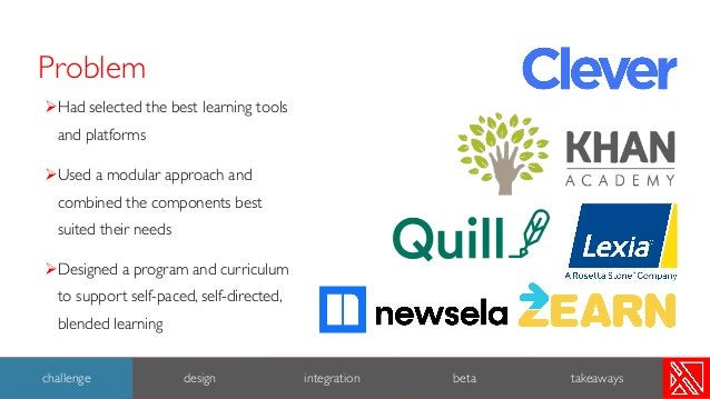 Problem 3 ØHad selected the best learning tools and platforms ØUsed a modular approach and combined the components best su...