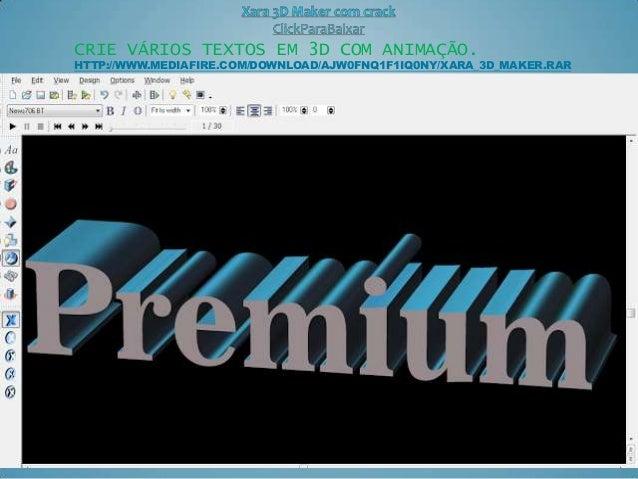 CRIE VÁRIOS TEXTOS EM 3D COM ANIMAÇÃO. HTTP://WWW.MEDIAFIRE.COM/DOWNLOAD/AJW0FNQ1F1IQ0NY/XARA_3D_MAKER.RAR