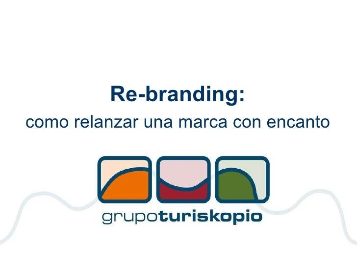 Re-branding: como relanzar una marca con encanto