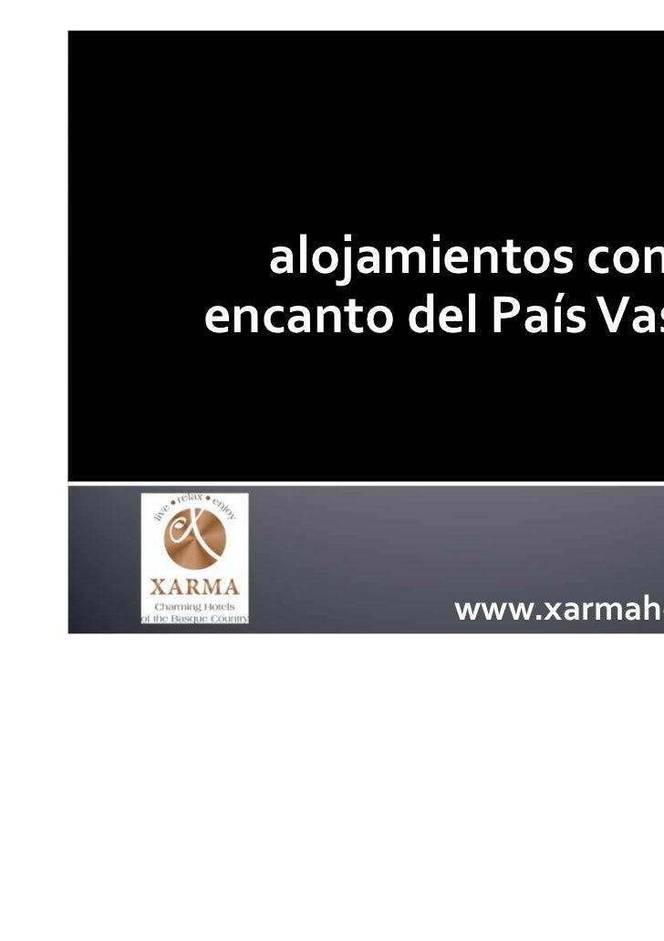 alojamientosconencantodelPaísVasco          www.xarmahotels.com