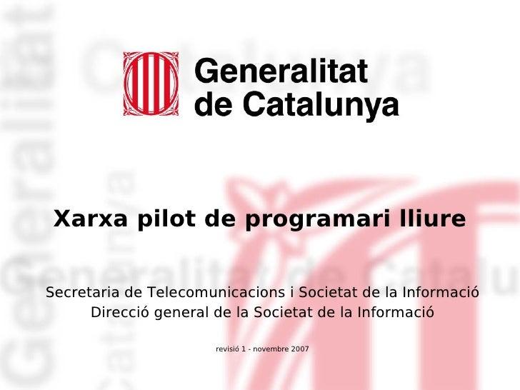 Xarxa pilot de programari lliure   Secretaria de Telecomunicacions i Societat de la Informació       Direcció general de l...