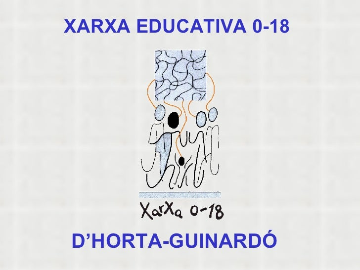 XARXA EDUCATIVA 0-18 D'HORTA-GUINARDÓ