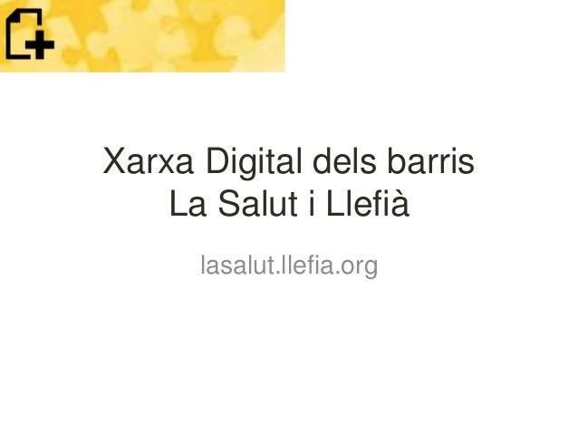 Xarxa Digital dels barris La Salut i Llefià lasalut.llefia.org