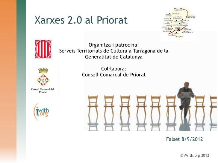 Xarxes 2.0 al Priorat                   Organitza i patrocina:     Serveis Territorials de Cultura a Tarragona de la      ...