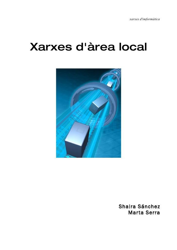 xarxes d'imformàtica     Xarxes d'àrea local                   Shaira Sánchez                  Mar ta Serra