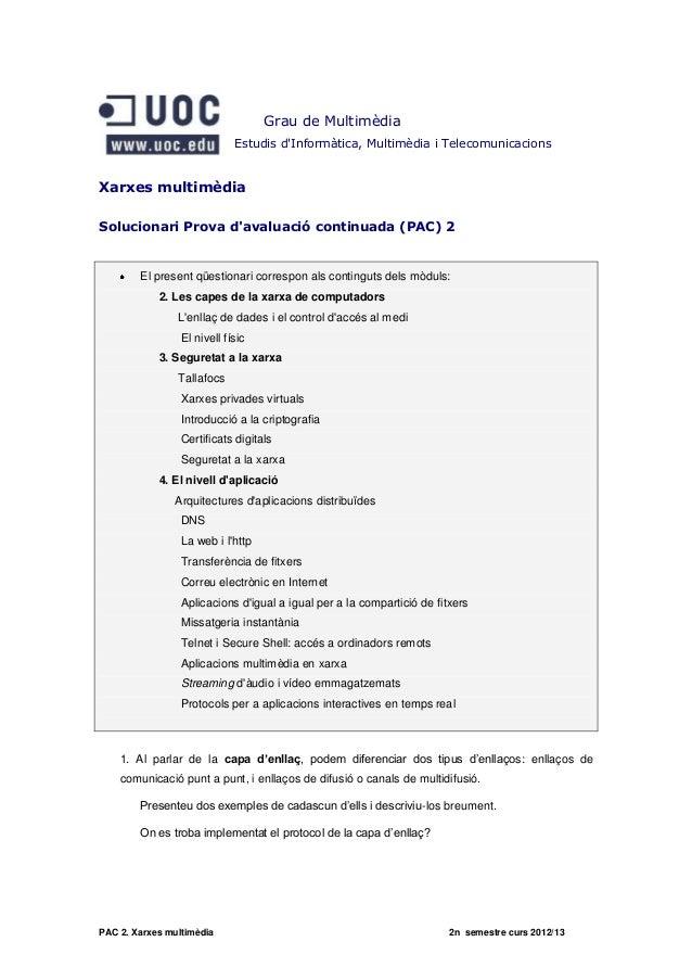 PAC 2. Xarxes multimèdia 2n semestre curs 2012/13Grau de MultimèdiaEstudis dInformàtica, Multimèdia i TelecomunicacionsXar...