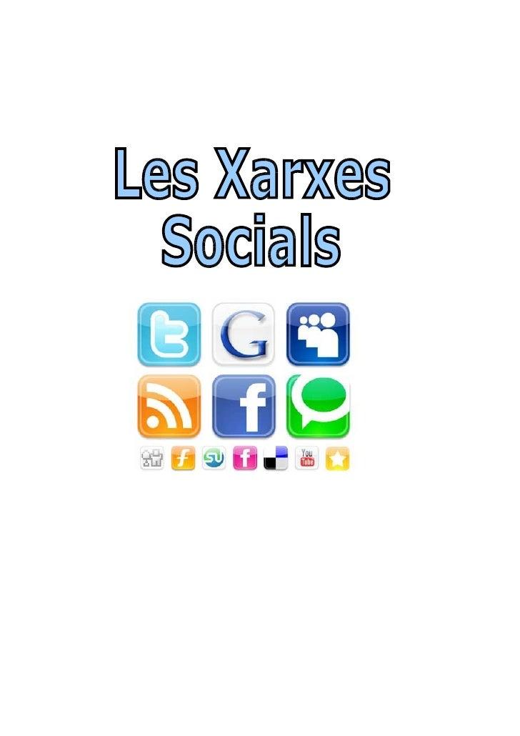 Xarxes Socials       •   Que són les xarxes socials?  Les xarxes socials, en l'àmbit d'Internet, són estructures socials q...