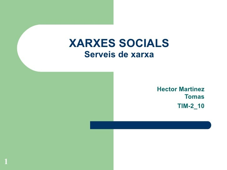 XARXES SOCIALS Serveis de xarxa Hector Martinez Tomas TIM-2_10