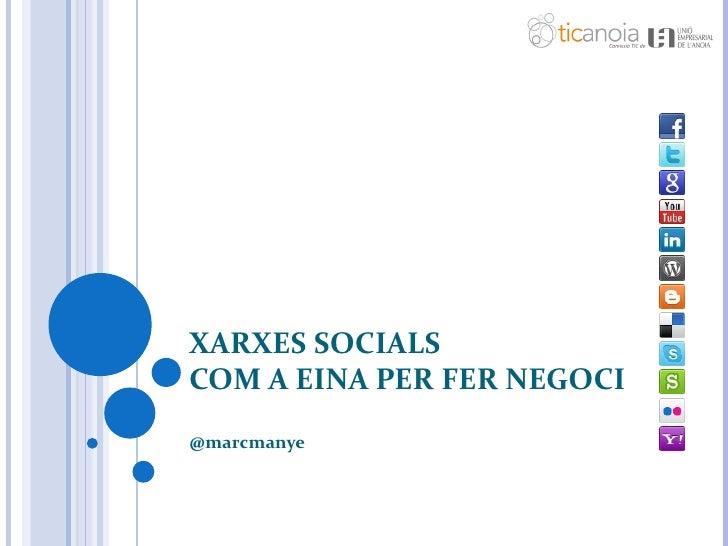 XARXES SOCIALSCOM A EINA PER FER NEGOCI@marcmanye