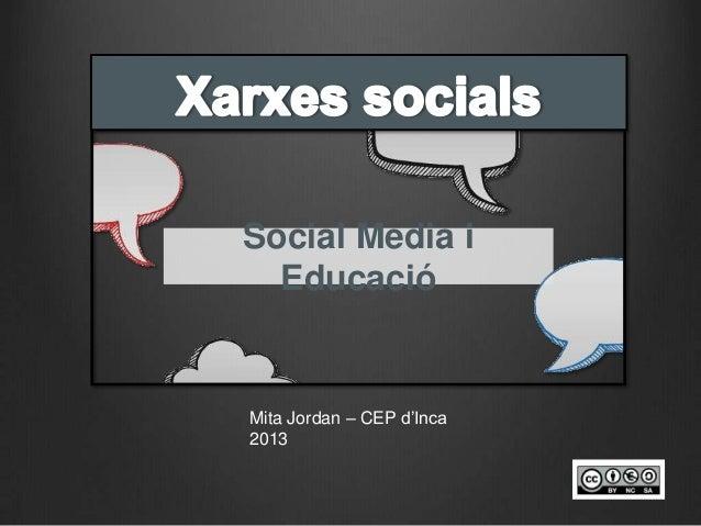 Social Media iEducacióMita Jordan – CEP d'Inca2013