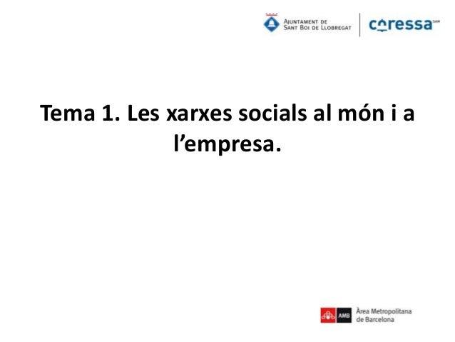 Tema 1. Les xarxes socials al món i a l'empresa.