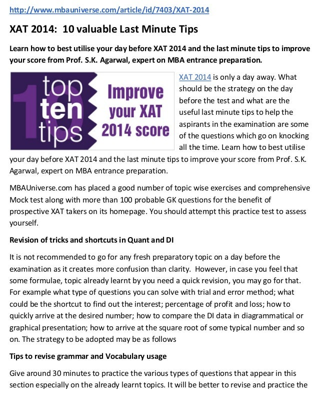 http://www.mbauniverse.com/article/id/7403/XAT-2014  XAT 2014: 10 valuable Last Minute Tips Learn how to best utilise your...