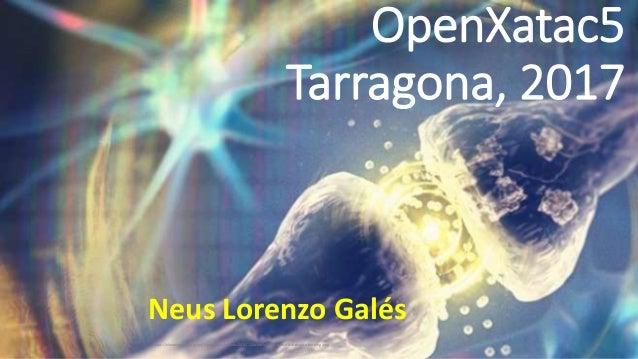 OpenXatac5 Tarragona, 2017 https://elearningindustry.com/wp-content/uploads/2016/12/artificial-intelligence-will-shape-ele...