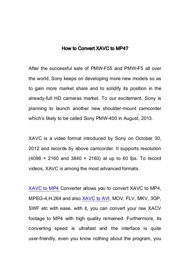 How to Convert XAVC to MP4?After the successful sale of PMW-F55 and PMW-F5 all overthe world, Sony keeps on developing mor...