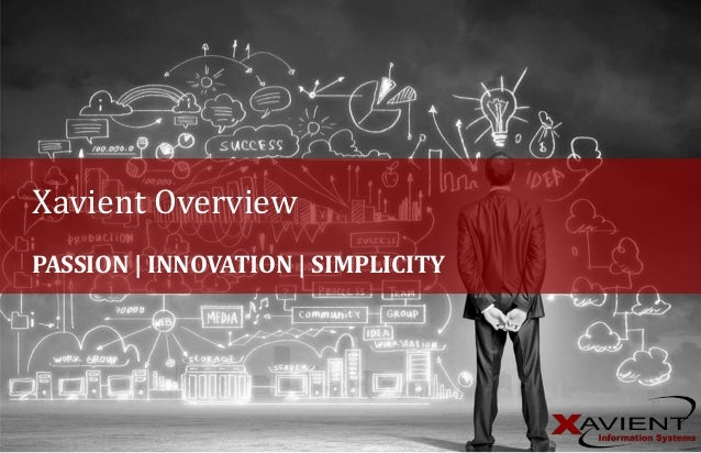 PASSION | INNOVATION | SIMPLICITY Xavient Overview