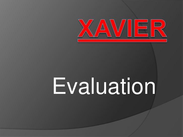 XAVIER<br />Evaluation<br />