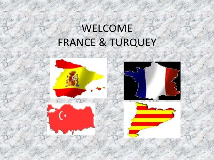 WELCOMEFRANCE & TURQUEY
