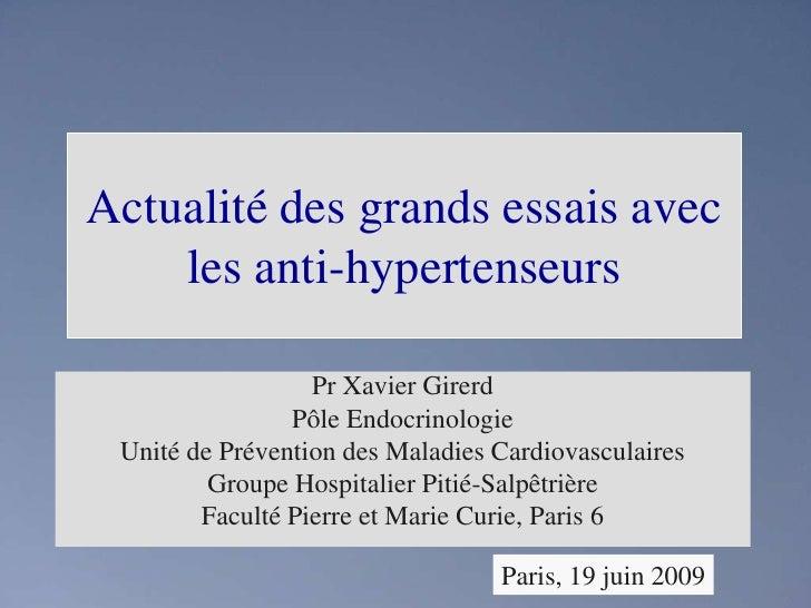 Actualité des grands essais avec les anti-hypertenseurs<br />Pr Xavier Girerd<br />Pôle Endocrinologie<br />Unité de Préve...