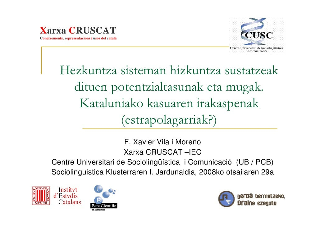 Xarxa CRUSCAT Coneixements, representacions i usos del català                 Hezkuntza sisteman hizkuntza sustatzeak     ...
