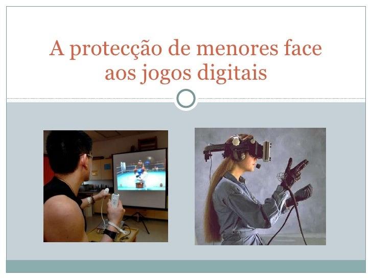 A protecção de menores face aos jogos digitais