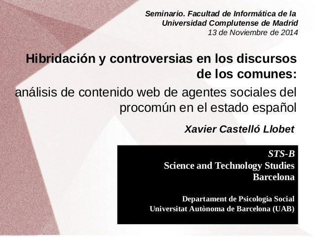 Seminario. Facultad de Informática de la  Universidad Complutense de Madrid  13 de Noviembre de 2014  Hibridación y contro...