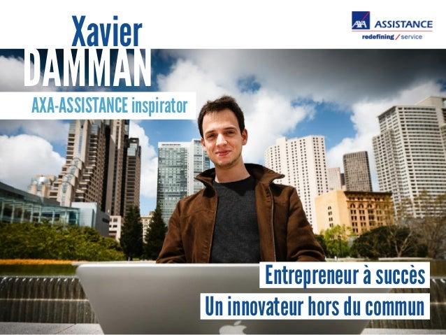 Xavier  DAMMAN  AXA-ASSISTANCE inspirator  Entrepreneur à succès  Un innovateur hors du commun