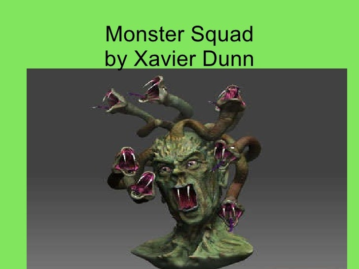 Monster Sq uad by Xavier Dunn