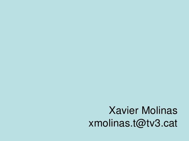Xavier Molinasxmolinas.t@tv3.cat