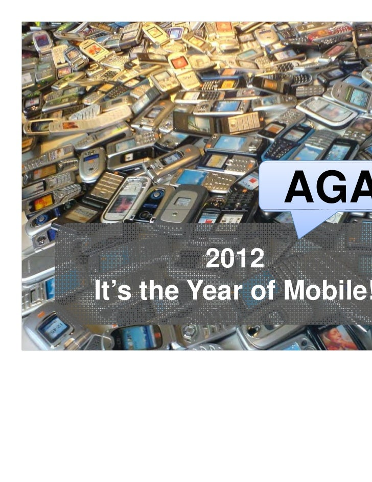 AGAIN          2012It's the Year of Mobile!