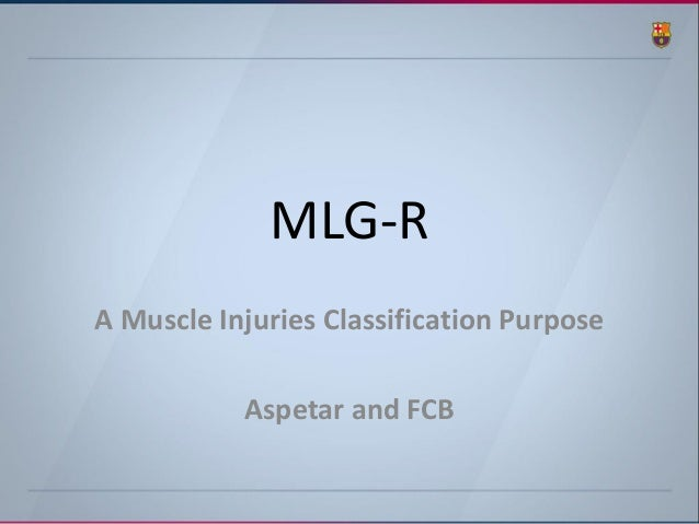 MLG-R  A Muscle Injuries Classification Purpose  Aspetar and FCB