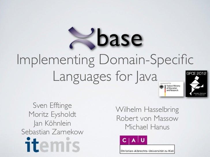 Implementing Domain-Specific     Languages for Java   Sven Efftinge                     Wilhelm Hasselbring  Moritz Eyshold...