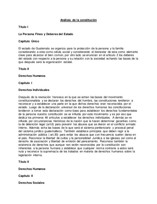 Análisis de la constitución  Titulo I  La Persona Fines y Deberes del Estado  Capitulo Único  El estado de Guatemala se or...