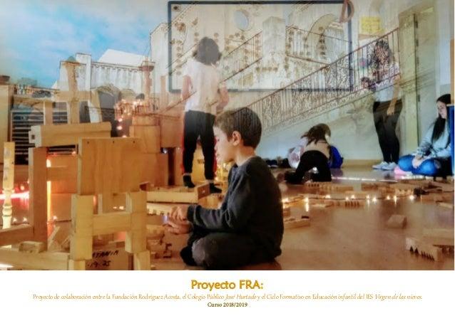 Proyecto FRA: Proyecto de colaboraci�n entre la Fundaci�n Rodr�guez Acosta, el Colegio P�blico Jos� Hurtado y el Ciclo For...