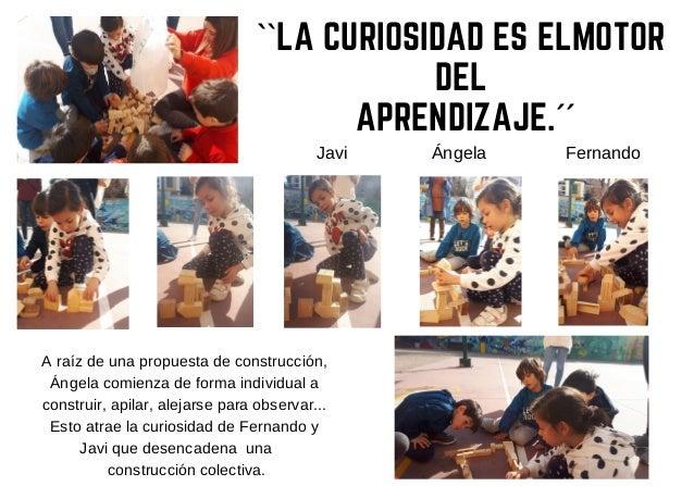 �ngela FernandoJavi A ra�z de una propuesta de construcci�n, �ngela comienza de forma individual a construir, apilar, alej...
