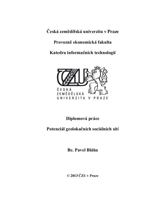 Česká zemědělská univerzita v Praze   Provozně ekonomická fakulta Katedra informačních technologií          Diplomová prác...