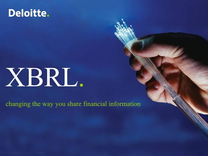 XBRL . changing the way you share financial information