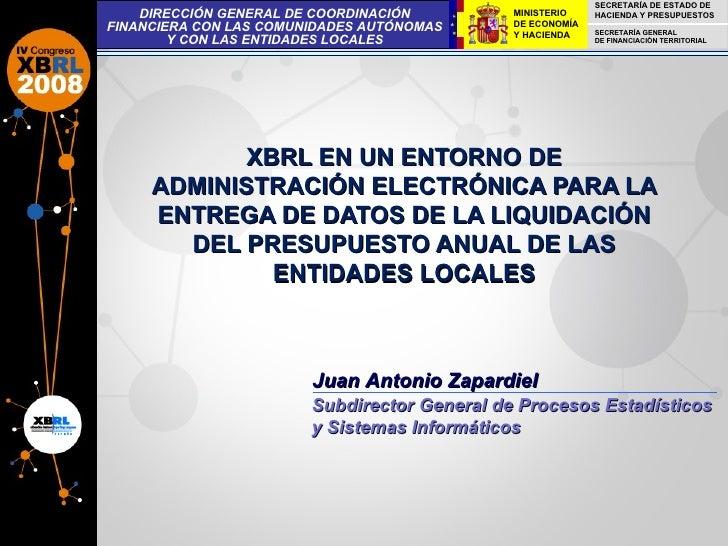 XBRL EN UN ENTORNO DE ADMINISTRACIÓN ELECTRÓNICA PARA LA ENTREGA DE DATOS DE LA LIQUIDACIÓN DEL PRESUPUESTO ANUAL DE LAS E...