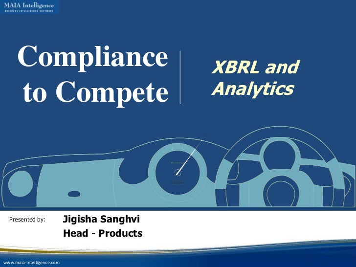 Compliance                               XBRL and     to Compete                               Analytics  Presented by:   ...