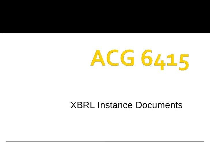 <ul><li>XBRL Instance Documents </li></ul>
