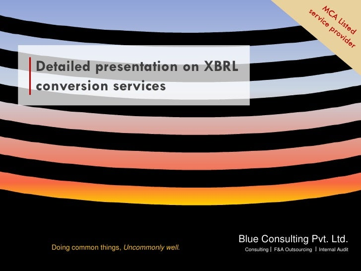 Detailed presentation on XBRL   conversion services                                                 Blue Consulting Pvt. L...