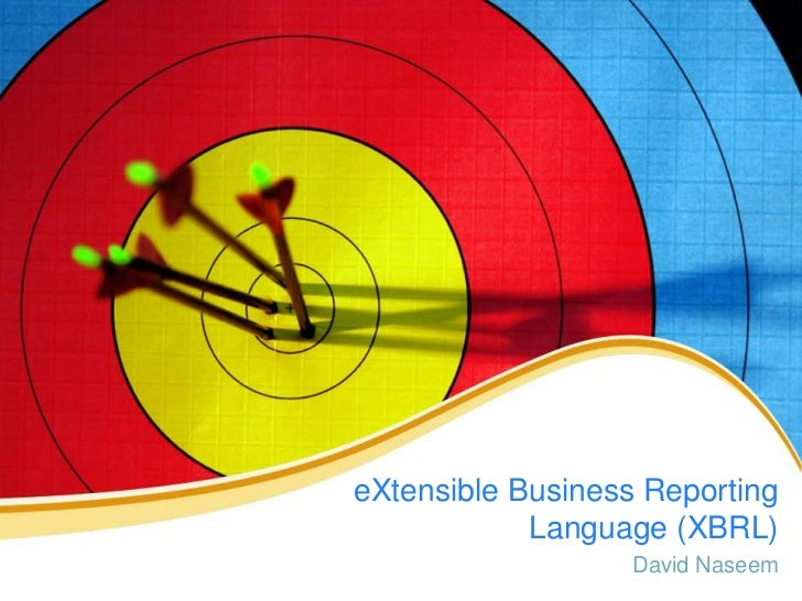 eXtensible Business Reporting Language (XBRL)<br />David Naseem<br />