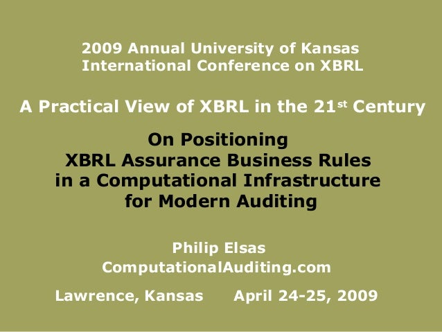 On PositioningXBRL Assurance Business Rulesin a Computational Infrastructurefor Modern AuditingPhilip ElsasComputationalAu...