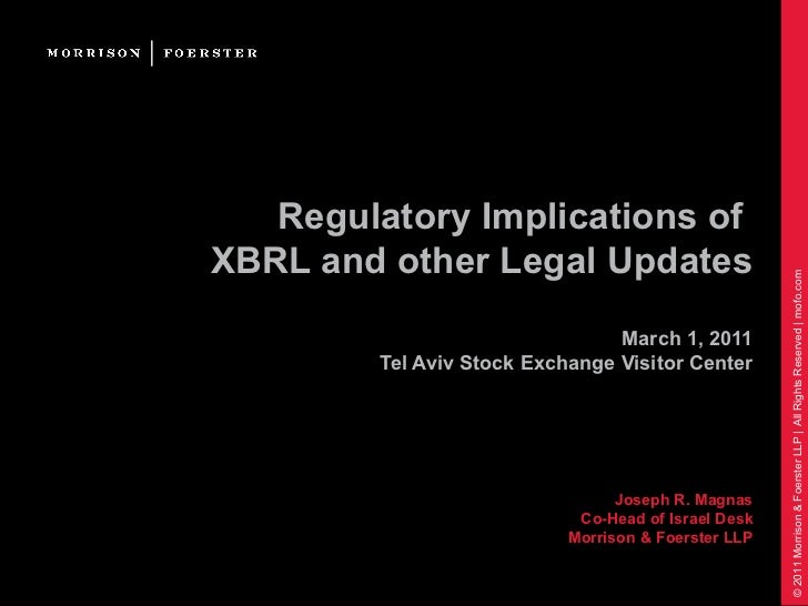 Regulatory Implications ofXBRL and other Legal Updates                                                      © 2011 Morriso...