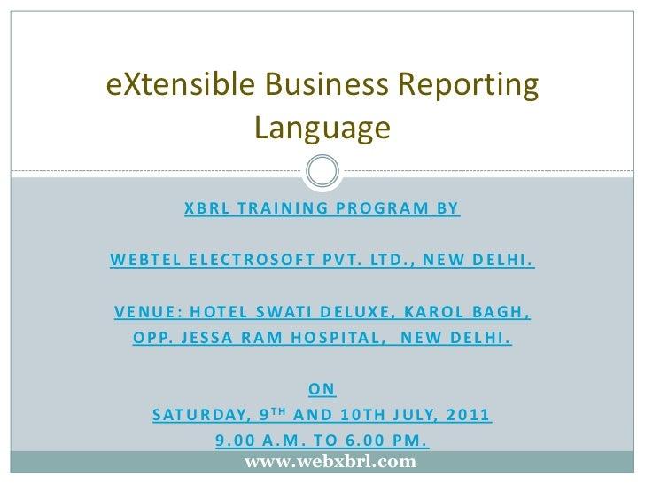 XBRL TRAINING PROGRAM BY<br />WEBTEL ELECTROSOFT PVT. LTD., New Delhi.<br />Venue: Hotel Swati Deluxe, Karol Bagh,<br />Op...