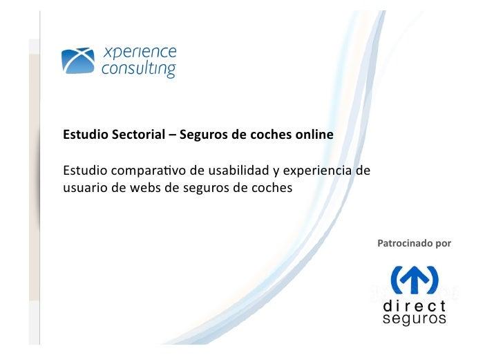 www.xperienceconsulting.com                                   Estudio  Sectorial  –  Seguros  de  coches  onli...