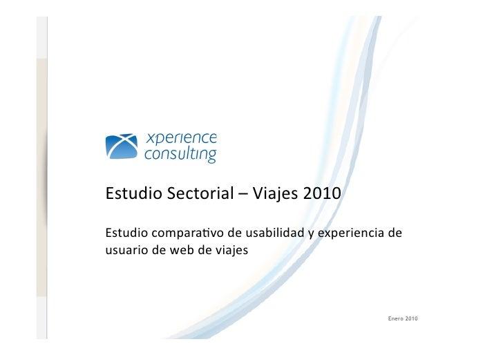 www.xperienceconsulting.com                                   Estudio  Sectorial  –  Viajes  2010               ...