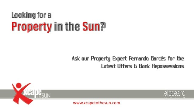 Looking for a  Property in the Sun? Ask our Property Expert Fernando Garcés for the Latest Offers & Bank Repossessions  ww...