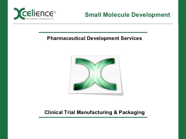Small Molecule Development Pharmaceutical Development Services Clinical Trial Manufacturing & Packaging