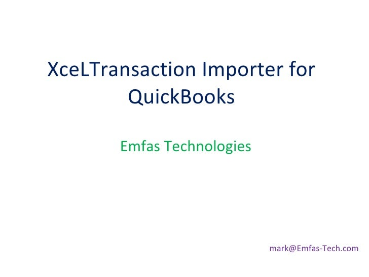 XceLTransaction Importer for QuickBooks Emfas Technologies [email_address]
