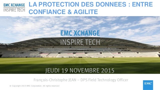 © Copyright 2015 EMC Corporation. All rights reserved© Copyright 2015 EMC Corporation. All rights reserved JEUDI 19 NOVEMB...